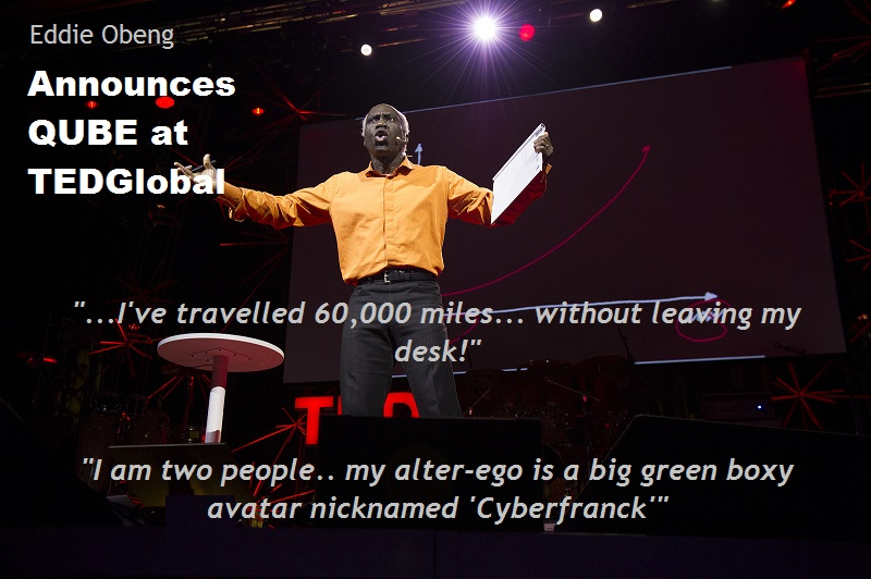 EddieObeng announces QUBE at TED Global text